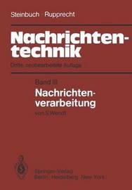 Nachrichtentechnik: Band III: Nachrichtenverarbeitung by Karl Steinbuch