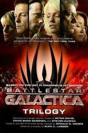 Battlestar Galactica Trilogy by Peter David