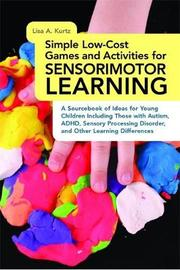 Simple Low-Cost Games and Activities for Sensorimotor Learning by Lisa A Kurtz