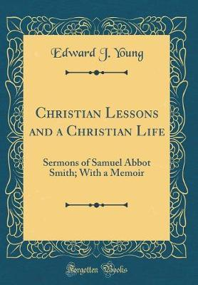 Christian Lessons and a Christian Life by Edward J. Young image