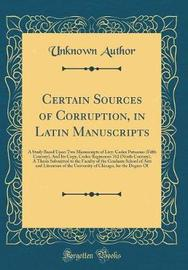 Certain Sources of Corruption, in Latin Manuscripts by Unknown Author