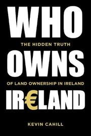 Who Owns Ireland by Kevin Cahill image