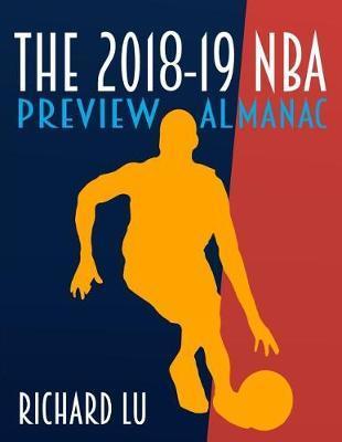 The 2018-19 NBA Preview Almanac by Richard Lu