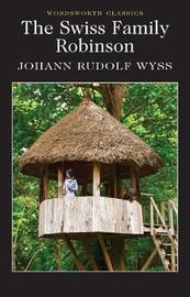 Swiss Family Robinson by Johann Rudolf Wyss