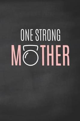 One Strong Mother by Ellen Tree Wod