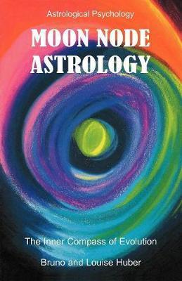 Moon Node Astrology by Bruno Huber