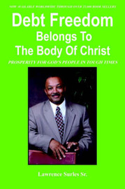 Debt Freedom Belongs To The Body Of Christ by Lawrence Surles image