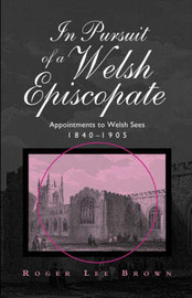 In Pursuit of a Welsh Episcopate by Roger Lee Brown image