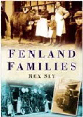 Fenland Families by Rex Sly