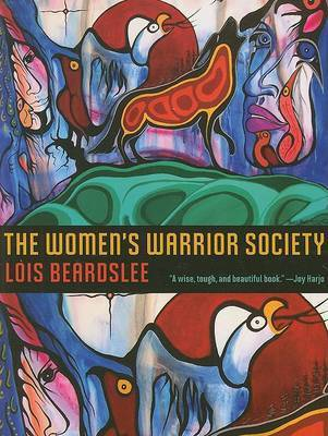 The Women's Warrior Society by Lois Beardslee