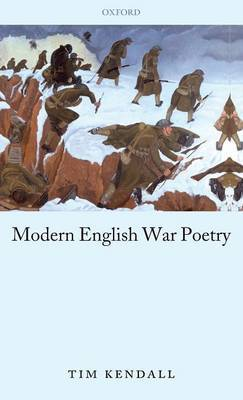 Modern English War Poetry by Tim Kendall