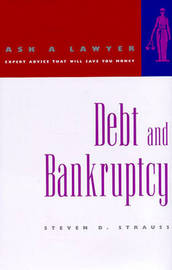 Debt and Bankruptcy by Steven D Strauss