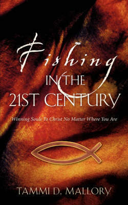 Fishing in the 21st Century by Tammi, D Mallory image