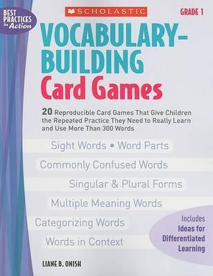 Vocabulary-Building Card Games: Grade 1 by Liane B Onish