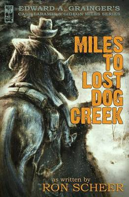 Miles to Lost Dog Creek by Ron Scheer