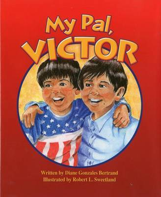 My Pal, Victor by Diane Bertrand Gonzales