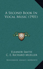 A Second Book in Vocal Music (1901) by Eleanor Smith