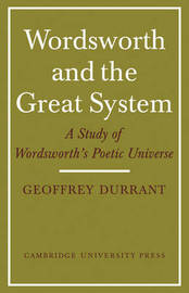 Wordsworth and the Great System by Geoffrey Durrant