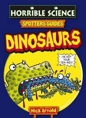 Spotter's Guide Dinosaurs by Nick Arnold image