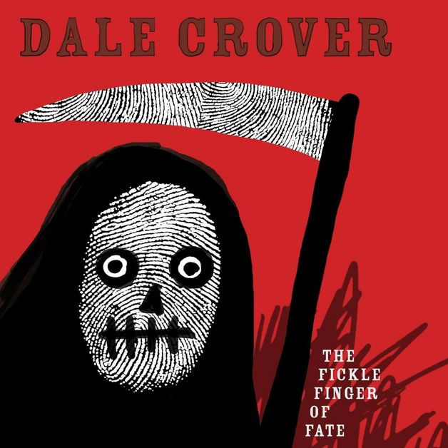 The Fickle Finger Of Fate by Dale Crover