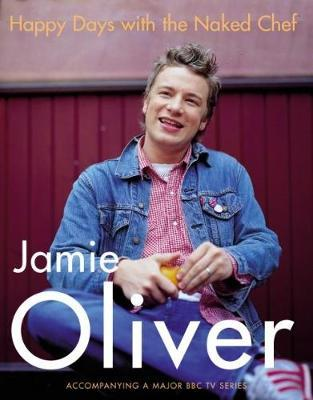 Happy Days with the Naked Chef by Jamie Oliver image