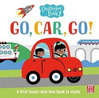 Chatterbox Baby: Go, Car, Go! by Pat-A-Cake