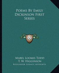 Poems by Emily Dickinson First Series by Mabel Loomis Todd