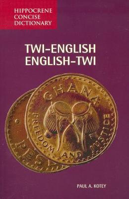 Twi-English / English-Twi Concise Dictionary by Paul A. Kotey image