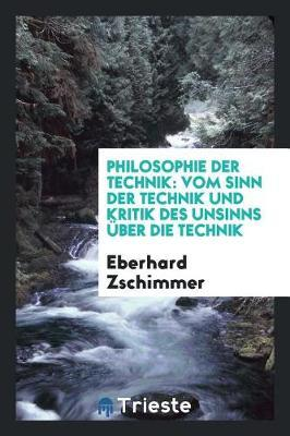 Philosophie Der Technik by Eberhard Zschimmer