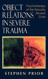 Object Relations in Severe Trauma by Stephen Prior