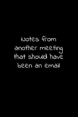 Notes from another meeting that should have been an email by Workparadise Press