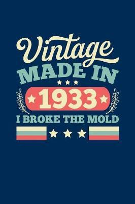 Vintage Made In 1933 I Broke The Mold by Vintage Birthday Press