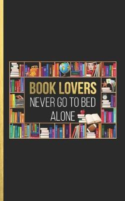 Book Lovers Never Go to Bed Alone by Boss Girl Life