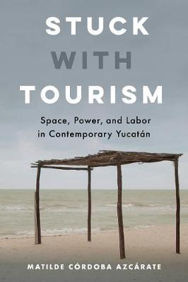 Stuck with Tourism by Matilde Cordoba Azcarate