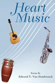 Heart Music: Poems by Edward Van Slambrouck