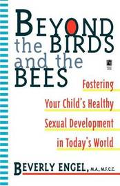 Beyond the Birds and the Bees by Beverly Engel