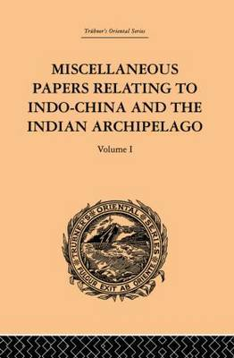Miscellaneous Papers Relating to Indo-China and the Indian Archipelago: Volume I by Reinhold Rost