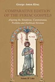 Comparative Edition of the Syriac Gospels: v. 3 by George Anton Kiraz