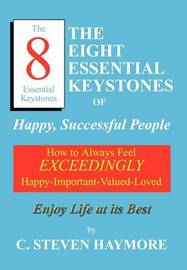 The Eight Essential Keystones of Happy, Successful People by C. Steven Haymore image