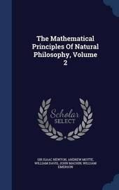 The Mathematical Principles of Natural Philosophy; Volume 2 by Sir Isaac Newton