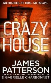 Crazy House by James Patterson