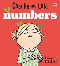 Charlie and Lola: Numbers by Lauren Child