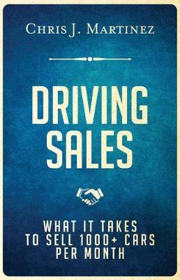 Driving Sales by Chris J Martinez