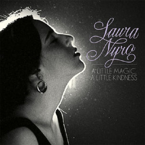 A Little Magic, A Little Kindess - The Complete Mono Albums Collection by Laura Nyro