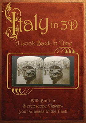 Italy in 3-D: A Look Back in Time