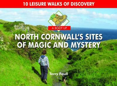 A Boot Up North Cornwall's Sites of Magic and Mystery by Terry Faull image