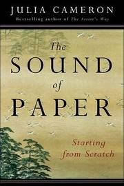 The Sound of Paper by Julia Cameron
