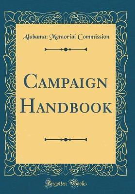 Campaign Handbook (Classic Reprint) by Alabama Memorial Commission