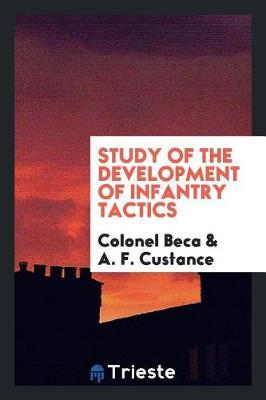 Study of the Development of Infantry Tactics by Colonel Beca