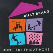 Don't Try This at Home: Special Bonus Disc by Billy Bragg
